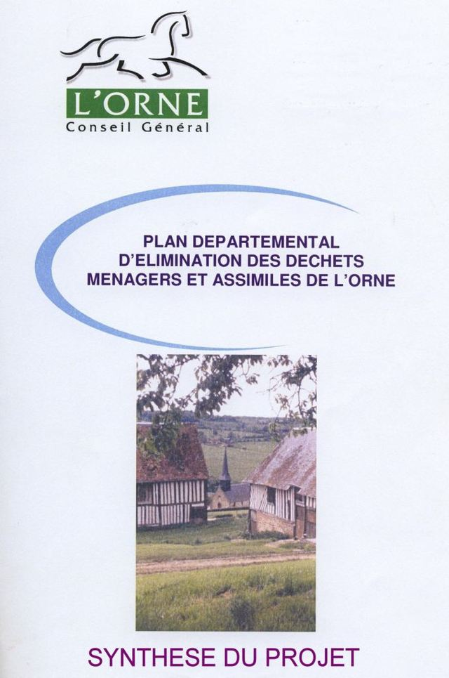 PLAN DEPARTEMENTAL D'ELIMINATION DES DECHETS MENAGERS ET ASSIMILES DE L'ORNE